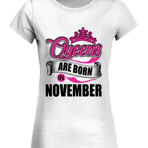 Cadeau Anniversaire - T-Shirt Queens Are Born in November -Etat Neuf
